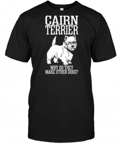 Cairn Terrier Why Do They Make Other Dogs
