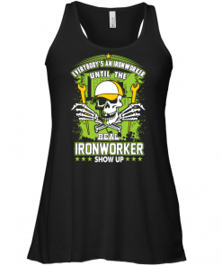 Everybody's A Ironworker Until The Real Ironworker Show Up Tank