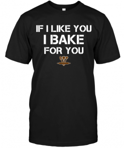 If I Like You I Bake For You