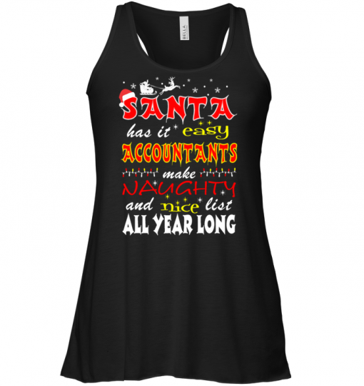 Santa Has It Easy Accountants Make Naughty And Nice List All Year Long Tank