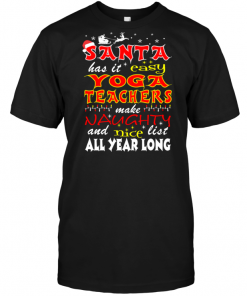 Santa Has It Easy Yoga Teacher Make Naughty And Nice List All Year Long