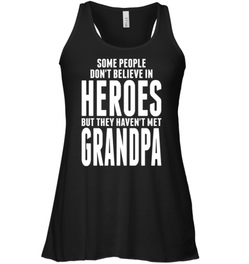 Some People Don't Believe In Heroes But They Haven't Met Grandpa Tank