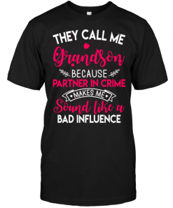They Call Me Grandson Because Partner In Crime Makes Me Sound Like A Bad Influence