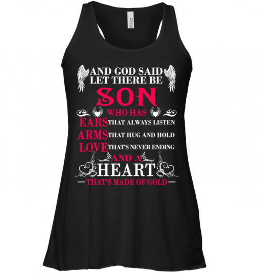 And God Said Let There Be Son Who Has Ears That Always Listen Arms That Hug And Hold Love That's Never Ending And A Heart That's Made Of Gold Tank