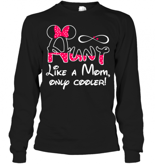 Aunt Like A Mom Only Cooler Long Sleeve