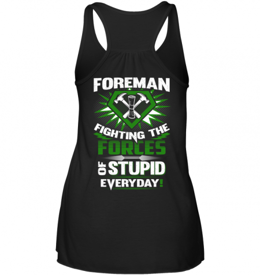 8e38586c1 Foreman Fighting The Forces Of Stupid Everyday T-Shirt - TeeNavi