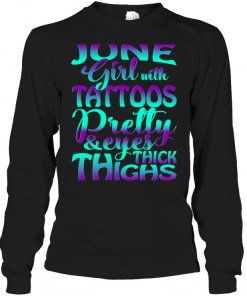 June Girl With Tattoos Pretty & Eyes Thick Thighs Long Sleeve