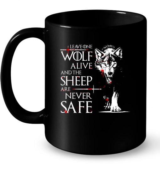 Leave One Wolf Alive And The Sheep Are Never Safe Mug