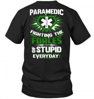 Paramedic Fighting The Forces Of Stupid Everyday