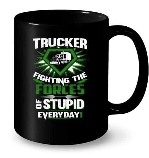 Trucker Fighting The Forces Of Stupid Everyday Mug