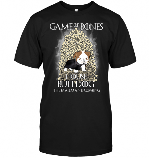 Game Of Bones House Bulldog The Mailman Is Coming