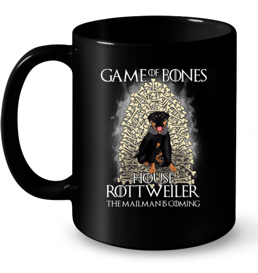 Game Of Bones House Rottweiler The Mailman Is Coming Mug