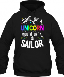 Soul Of A Unicorn Mouth Of A Sailor Hoodie