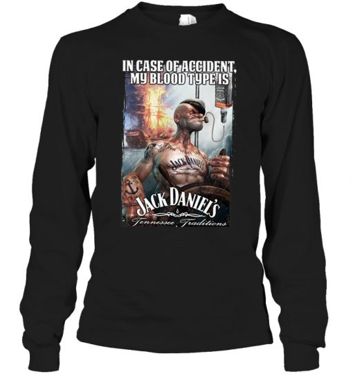 06dea5c5 In Case Of Accident My Blood Type Is Jack Daniels Shirt, Hoodie