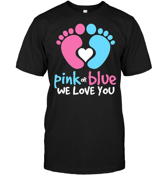 Pink Or Blue We Love You Gender Reveal Mommy Daddy