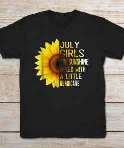 Sunflower July Girls Are Sunshine Mixed With A Little Hurricane