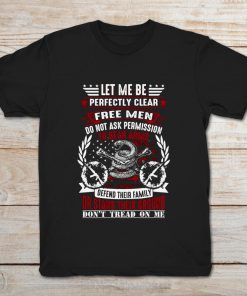 Let Me Be Perfectly Clear Free Men Do Not Ask Permission To Bear Arms