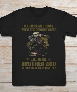 Veteran In Your Darkest Hour When The Demons Come Call On Me Brother And We Will Fight Them Together