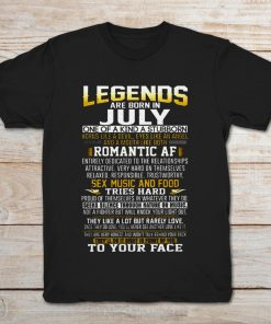 Legends Are Born In July One Of A Kind A Sturborn Horns Lile A Devil, Romantic Af. Sexy Music And Food. Tries Hard