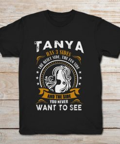 Tanya Has 3 Sides The Quiet Side The Fun Side And The Side You Never Want To See