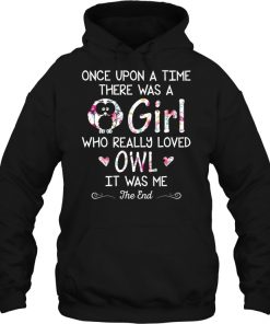 Once Upon A Time There Was A Girl Who Really Loved Owl Hoodie