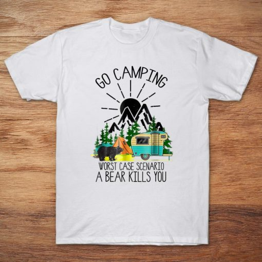 Go Camping Worst Case Scenario A Bear Kills You