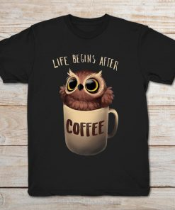 Life Begins After Coffee Owl