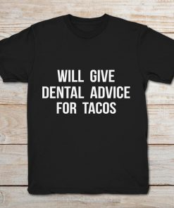 Will Give Dental Advide For Tacos