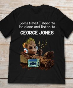 Baby Groot Sometimes I Need To Be Alone And Listen To George Jones