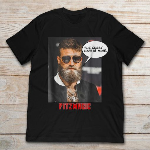 Fitzmagic The Chest Hair Is Mine