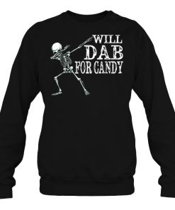 Dancing Skeleton Will Dab For Candy SweatShirt
