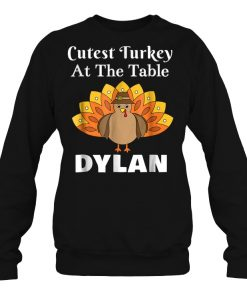 Dylan Cutest Turkey At The Table  SweatShirt