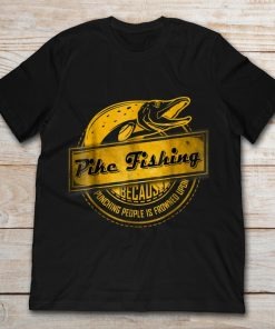 Pike Fishing Punching People Is Frowned Upon