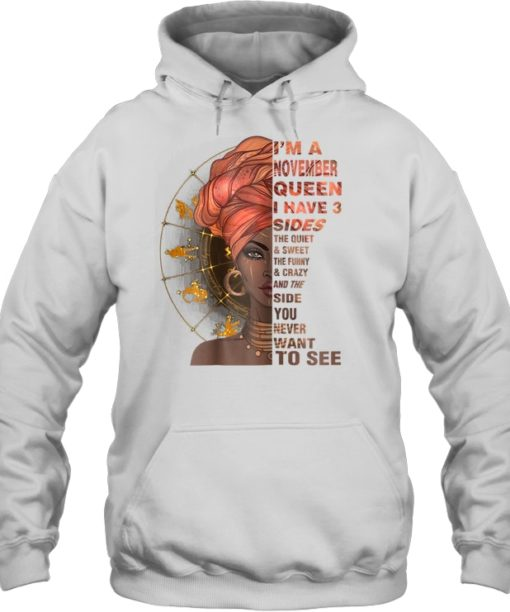 I'm A November Queen I Have Three Sides Hoodie