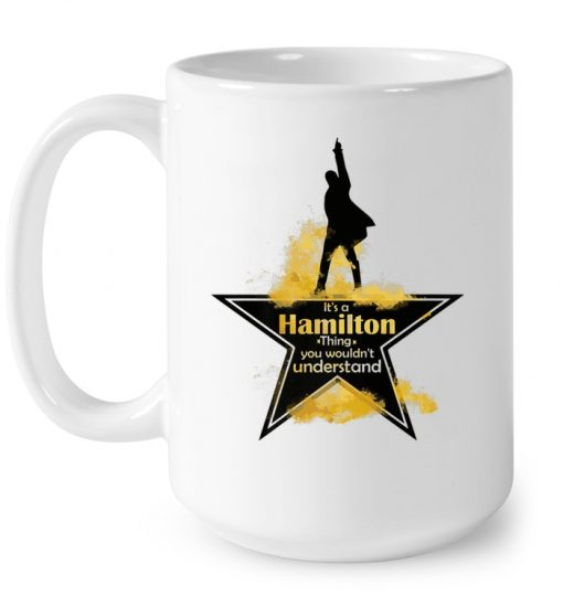 It's A Hamilton Things You Wouldn't Understand Mug
