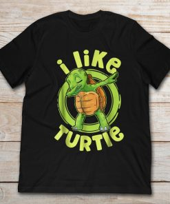 I Like Turtle Dabbing