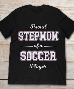 Proud Stepmom Of A Soccer Player