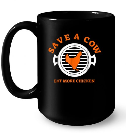 Save A Cow Eat More Chicken Mug