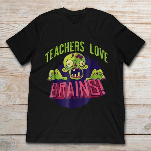 Teachers Love Brains Zombie