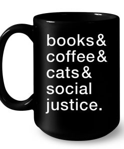 Book And Coffee And Cats And Social Justice Mug