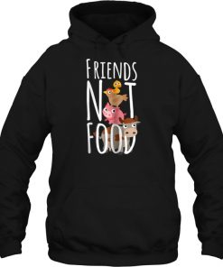 Cattle And Poultry Friends Not Food Hoodie