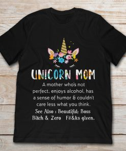 Unicorn Mom A Mother Who's Not Perfect Enjoys Alcohol