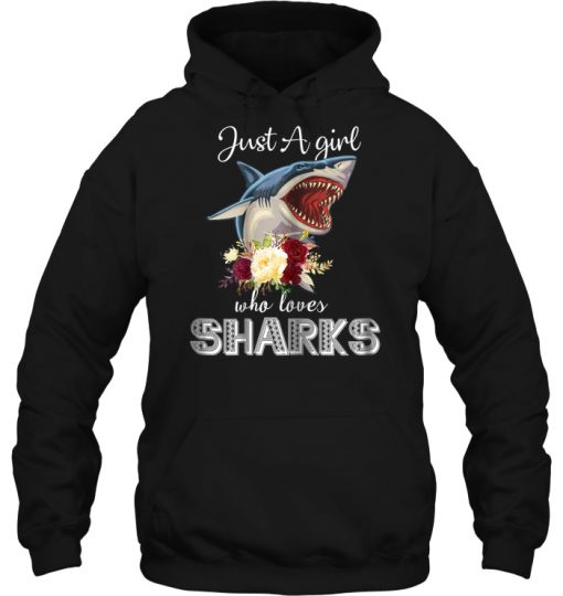 Just A Girl Who Loves Flower Sharks Hoodie