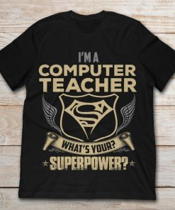 I'm A Computer Teacher What's Your Superpower