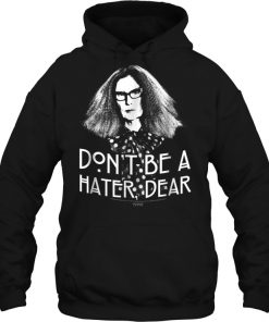 Myrtle Snow Don't Be A Hater Dear Hoodie