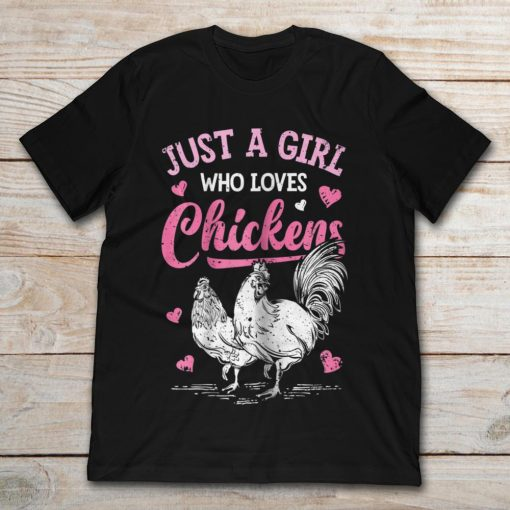 Just A Girl Who Loves Chickens