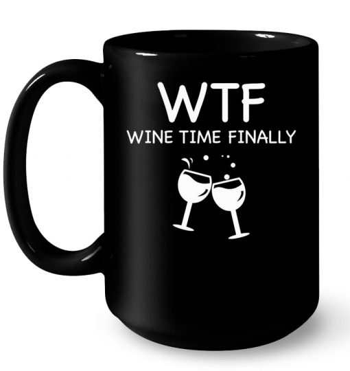WTF Wine Time Finally Mug