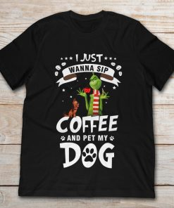 Grinch And Max I Just Wanna Sip Coffee And Pet My Dog