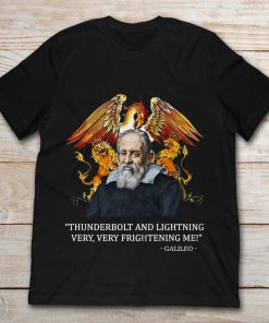 Galileo Galilei Queen Thunderbolt And Lightening Very Very Frightening Me