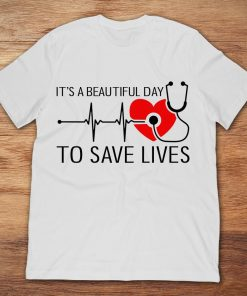 Being A Nurse It's A Beautiful Day To Save Lives